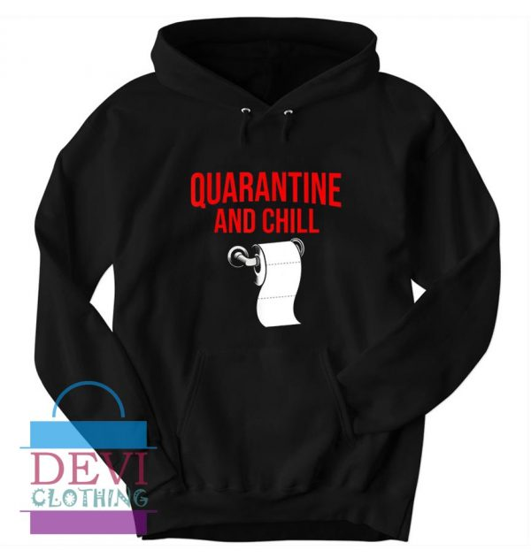 Quarantine And Chill Funny Stay At Home Hoodie