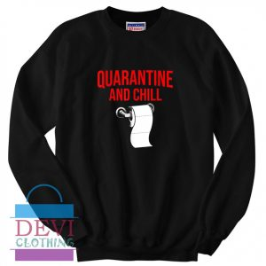 Quarantine And Chill funny Sweatshirt