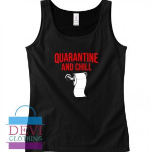 Quarantine And Chill Tank Top