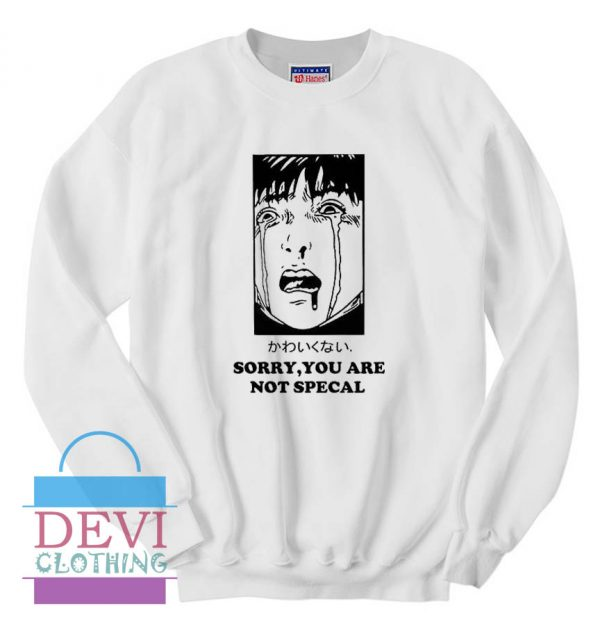 Sorry You Are Not Special Crying Manga Aesthetic Sweatshirt For Unisex Adult