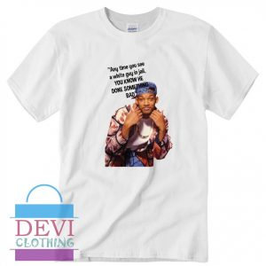 Will Smith Fresh Prince Quote T-Shirt