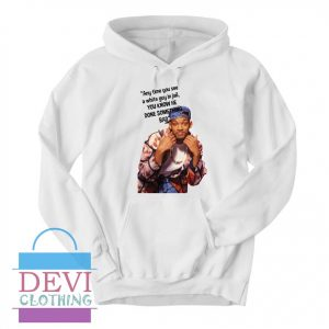 Will Smith Fresh Prince Quote Hoodie