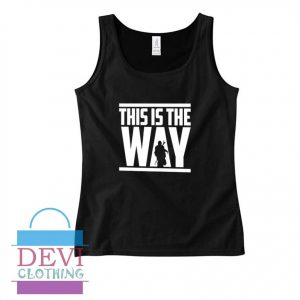 This Is The Way Tank Top