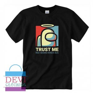 Among Us Trust Me T-Shirt