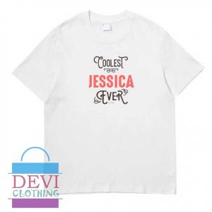 Coolest Jessica Ever T-Shirt